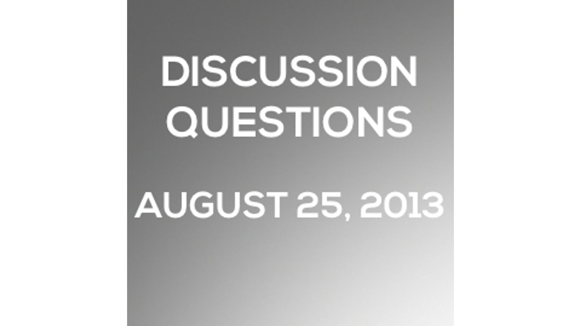 Discussion Questions: August 25, 2013 Hero Image