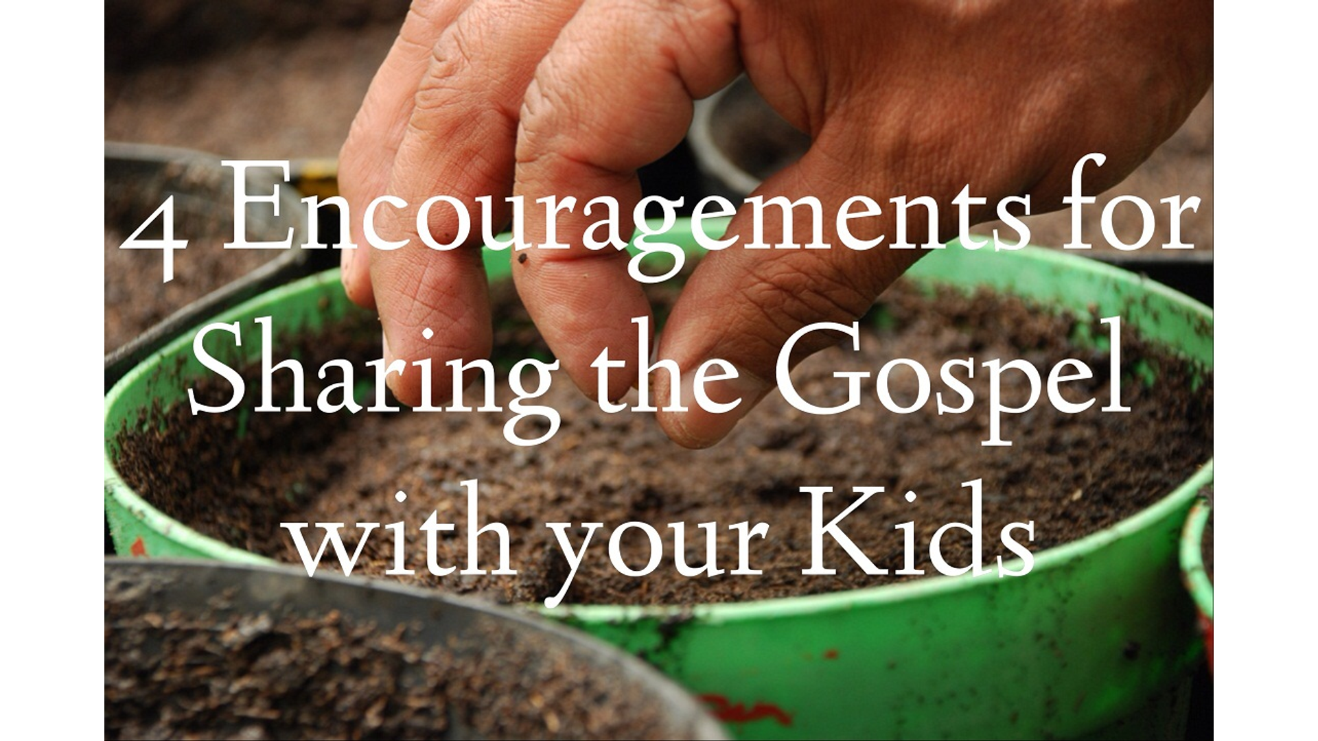4 Encouragements for Sharing the Gospel with Your Kids Hero Image