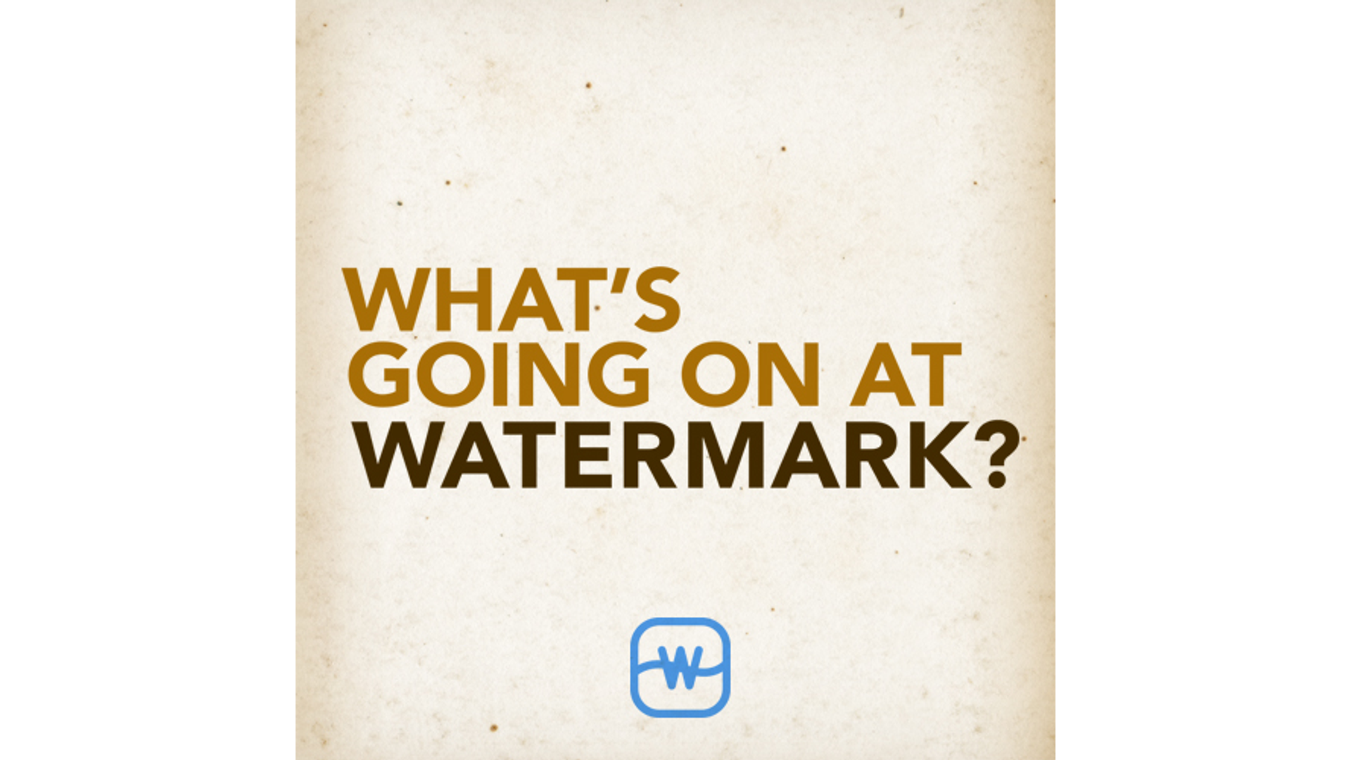 Some Next Steps For Watermark Church And How You Can Get Involved Hero Image