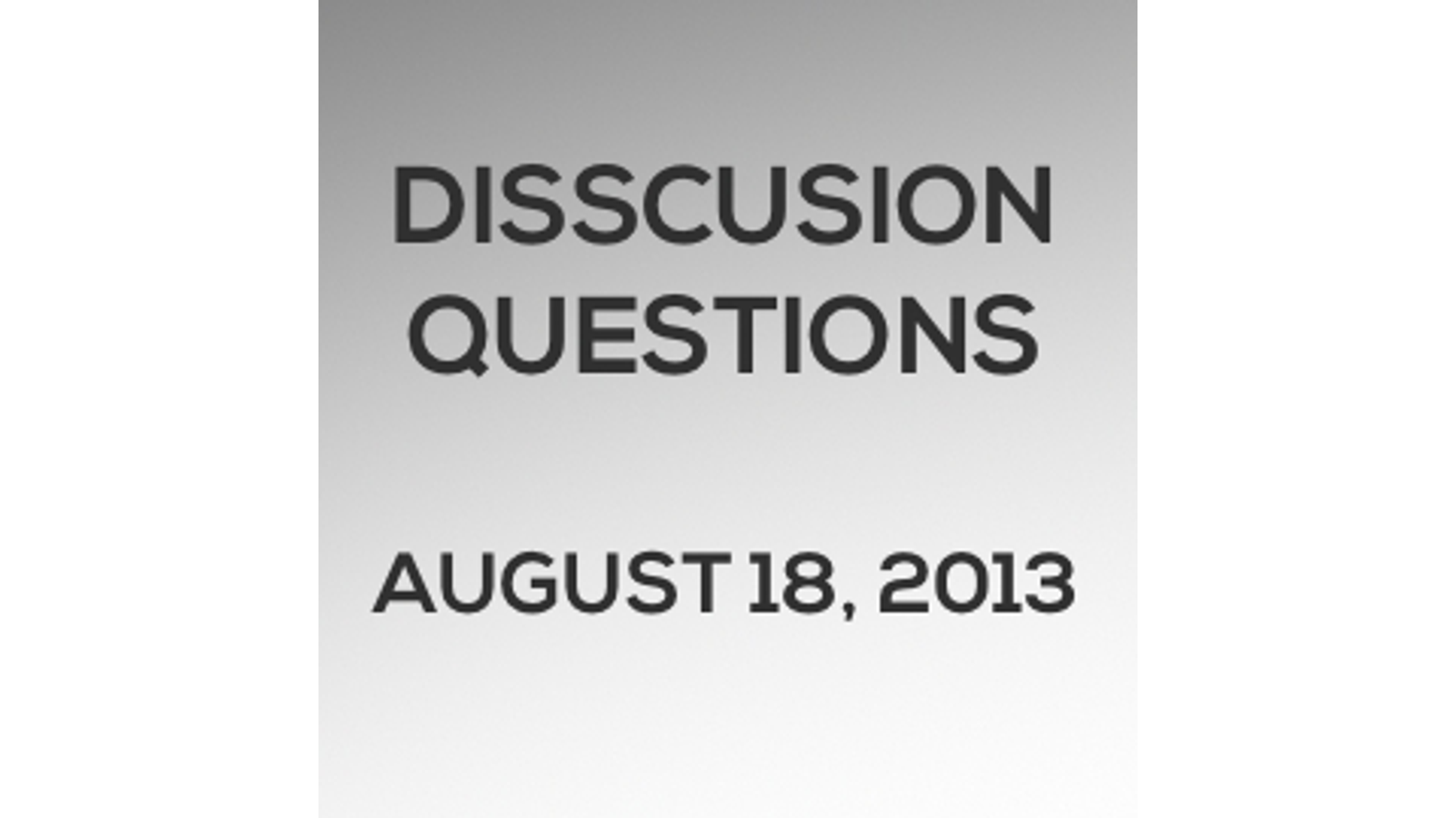 Discussion Questions: August 18, 2013 Hero Image