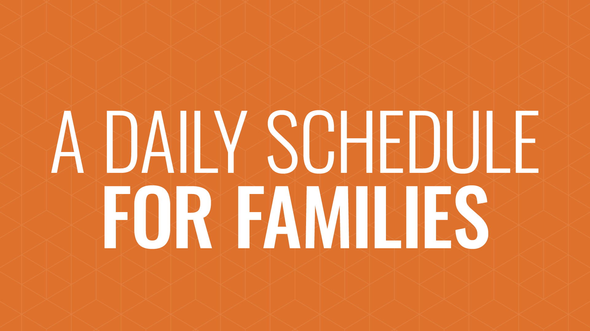 A Daily Schedule for Families Hero Image