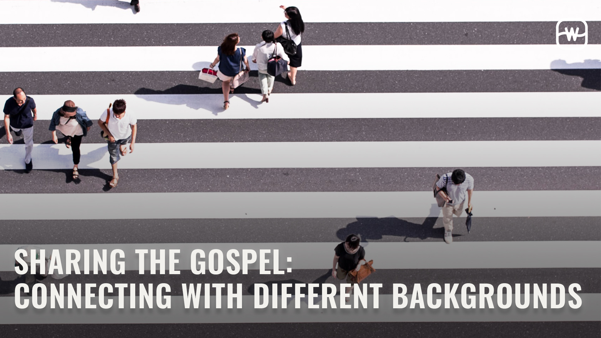 Sharing the Gospel: Connecting with Different Backgrounds Hero Image