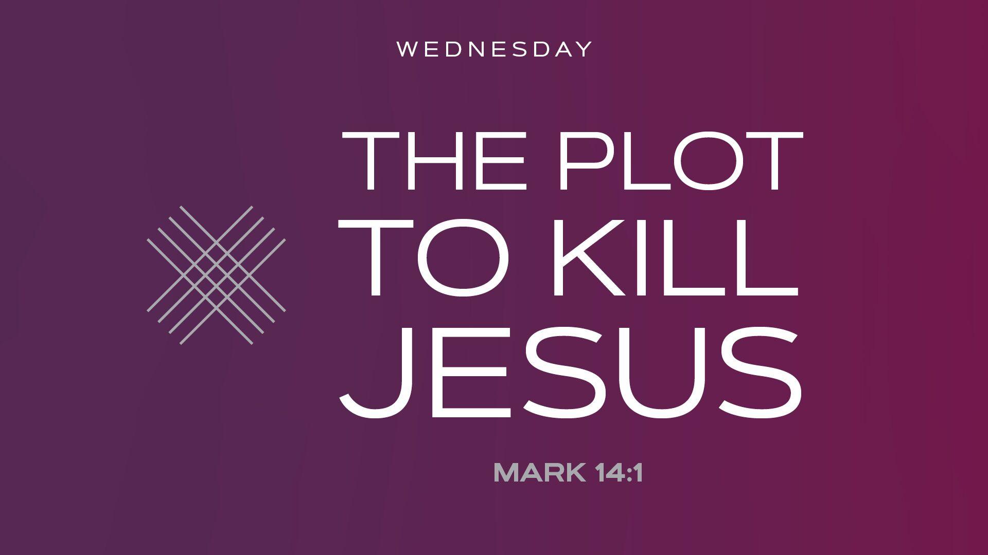 The Plot to Kill Jesus Hero Image