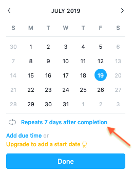 Click Repeats 7 days after completion