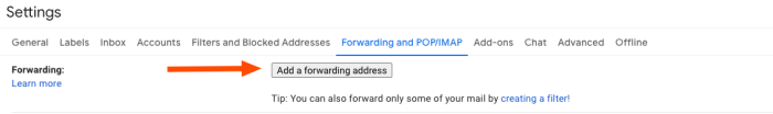 """The forwarding settings page in Gmail. An arrow points to a button the says """"Add a forwarding address."""""""