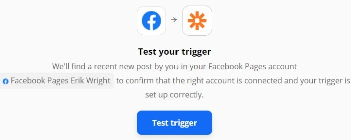 """Use the """"Test trigger"""" button to have Zapier look for information in your Facebook Pages account."""