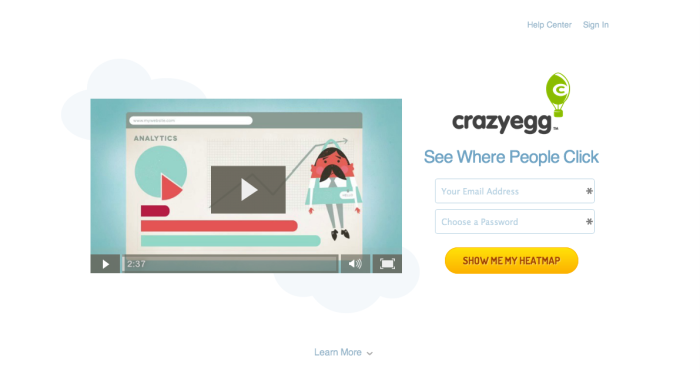 Crazy Egg is a user-friendly analytics tool that gives you visuals on key analytics.