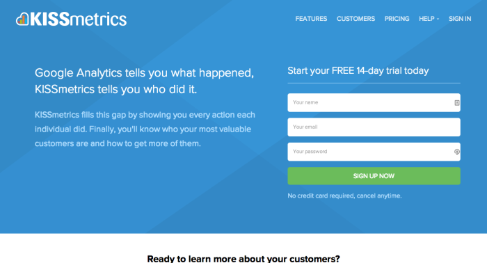 Kissmetrics offers a robust user experience tracker and analytics tool.