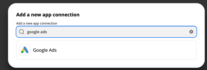 """A screenshot of the dialog box that appears when you search for """"google ads"""" after clicking the """"add connection"""" button in Zapier. The Google Ads logo appears below the search box."""
