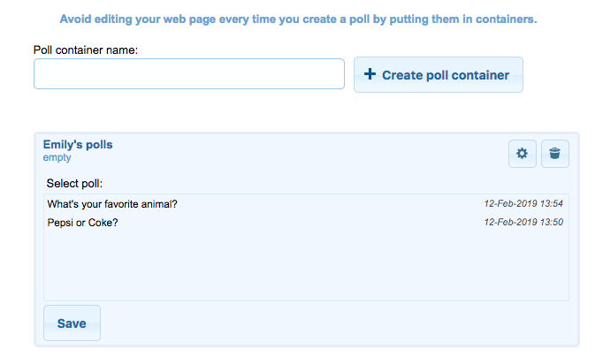 EasyPolls allows you to create a poll container to quickly update your website with new polls.