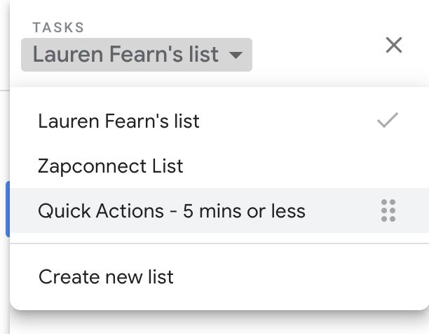 "A screenshot of Lauren's Google Task lists, showing ""Lauren Fearn's list,"" ""Zapconnect List,"" and ""Quick Actions - 5 mins or less."""