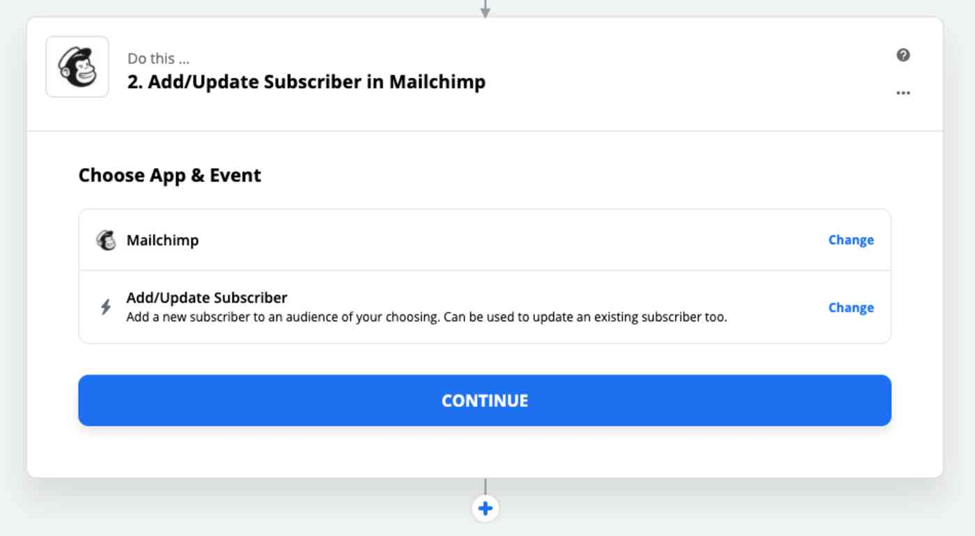 Select Mailchimp as your app and Add/Update Subscriber as your action.
