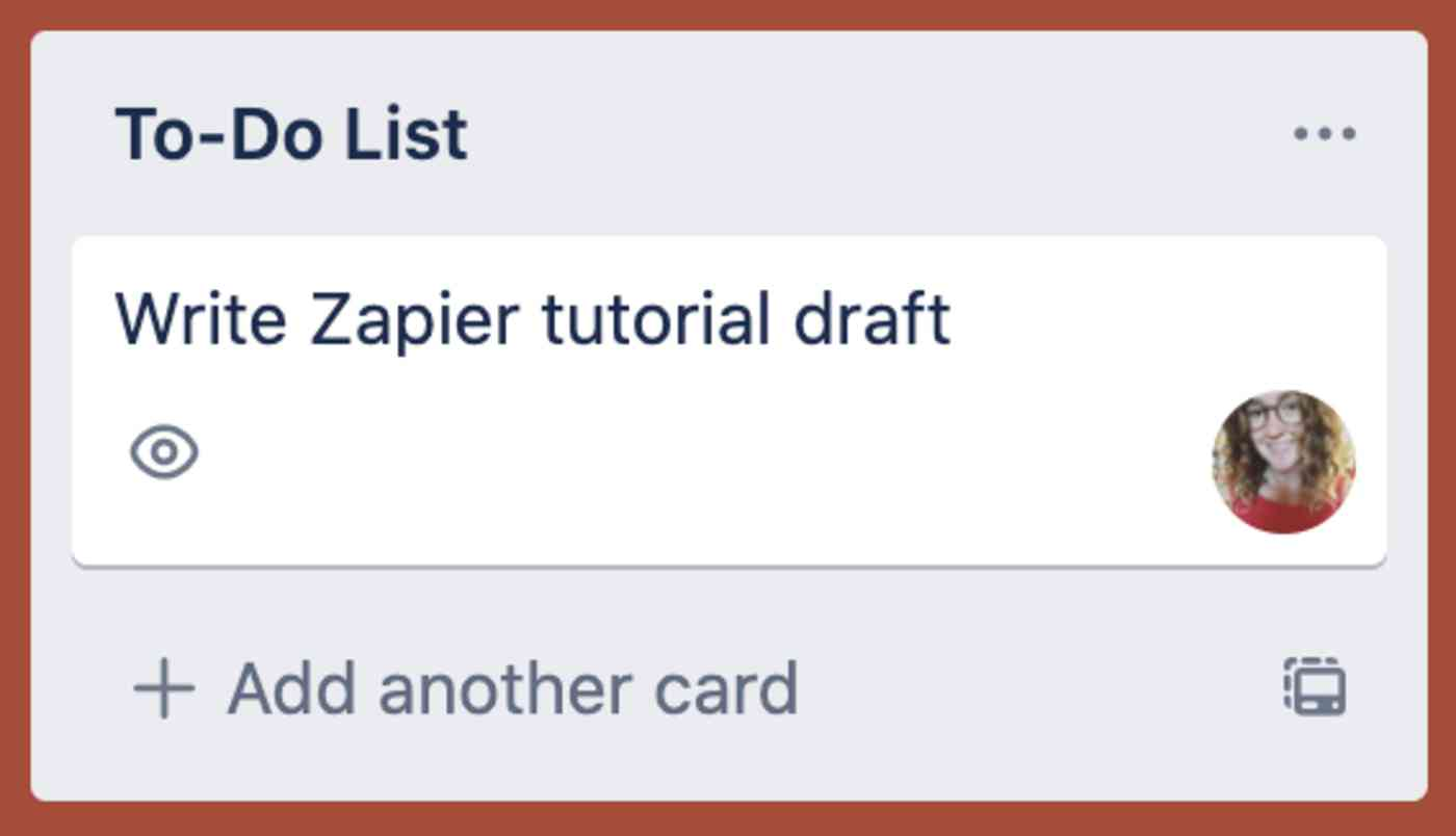 "Trello column header reads: ""To-Do List."" Trello card reads: ""Write Zapier tutorial draft"""