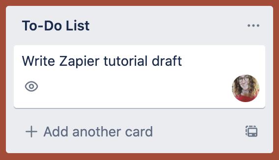 "Trello column header reads: ""To-Do List."" Trello card reads: ""Write Zapier tutorial draft"""