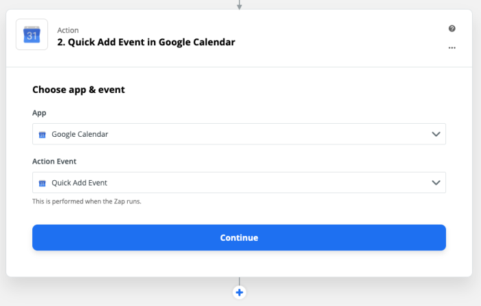 Choosing Google Calendar as the app and Quick Add Event as the action in Zapier