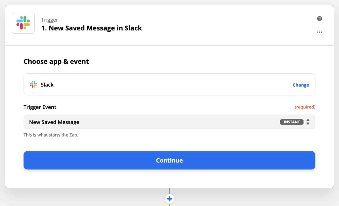 Trigger set-up: Choose app and event: Slack: Trigger event: New saved message