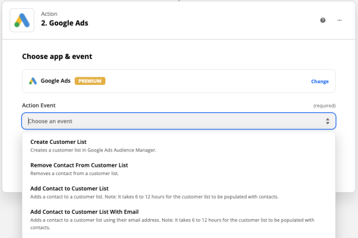 """A Zapier screenshot showing Google Ads selected as the action app, and """"create customer list,"""" """"remove contact from customer list,"""" """"add contact to customer list,"""" and """"add contact to customer list with email"""" shown in the dropdown menu."""