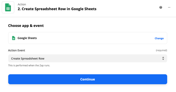 A screenshot of the action step in your Zap, showing Create Spreadsheet Row in Google Sheets, with Google Sheets selected as the app, and a blue Continue button.