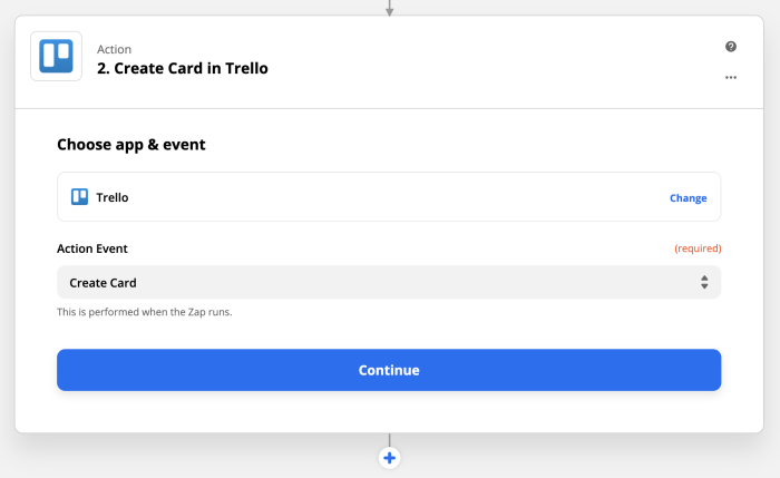 Action set-up: Create card in Trello: Choose app and event: Action event: Create card