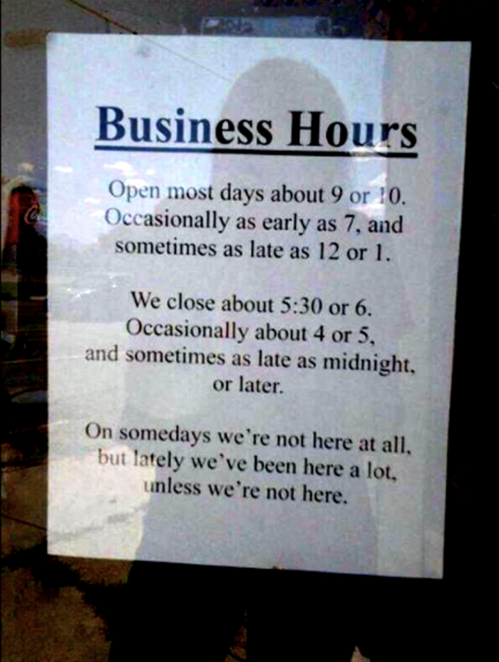 Sign that says they're open whenever they want to be