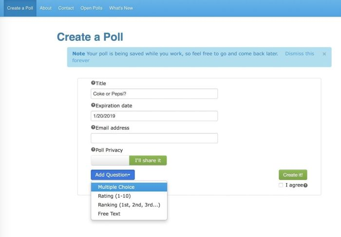 Poll Junkie allows you to create simple polls for free without creating an account.