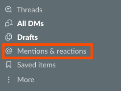 "A screenshot of the left-hand Slack menu. A red box highlights the ""Mentions and reactions"" menu item."