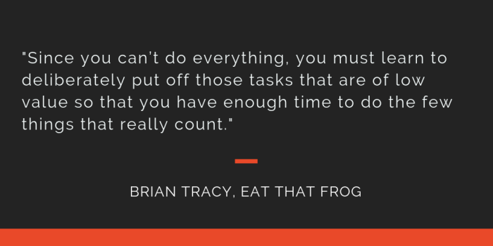 Eat That Frog principle 5: Since you can
