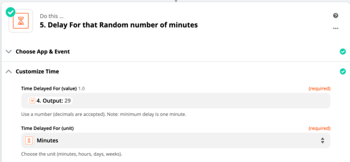 Set up this step to use the output as the number of minutes your Zap will be delayed.