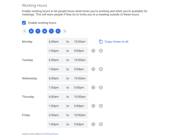 The Working Hours feature in Google Calendar, with each day M-F split between 6-10am and 1-5pm