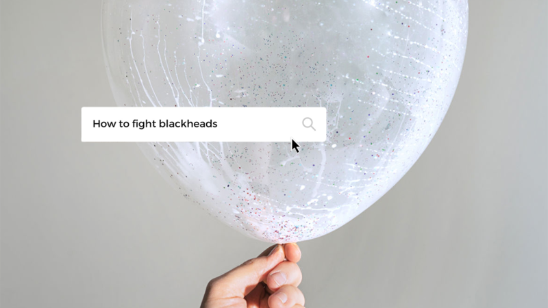 How to fight blackheads google search with balloon