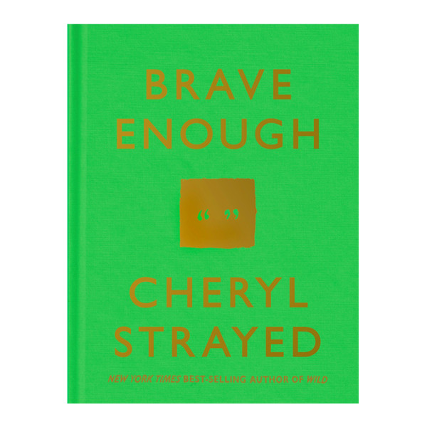 Cheryl strayed  brave enough