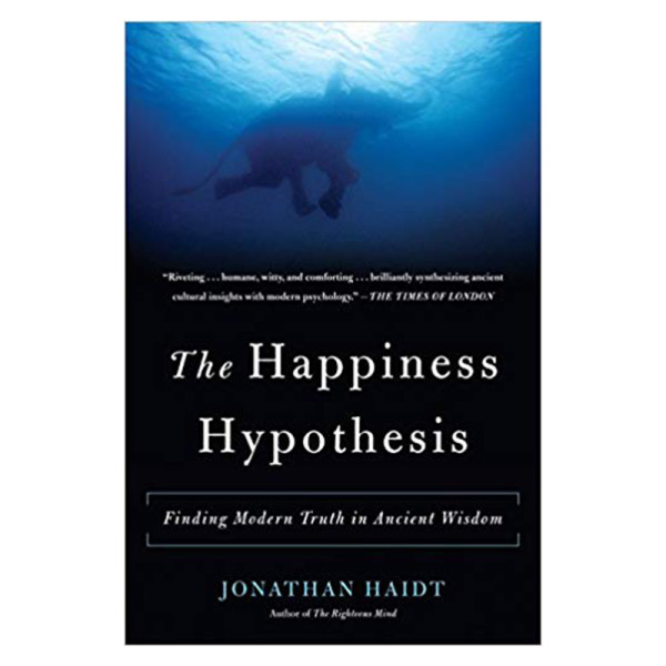 Jonathan haidt the happiness hypothesis finding modern truth in ancient wisdom