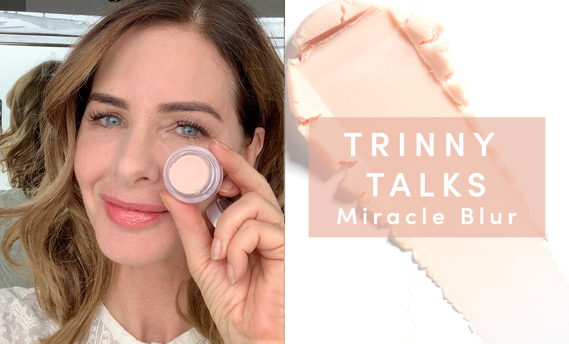 TRINNY TALKS | MIRACLE BLUR