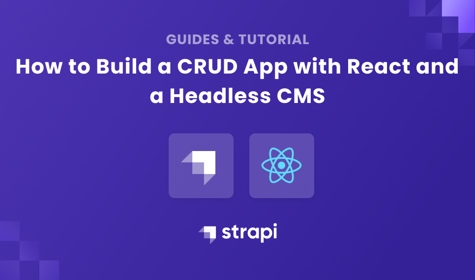 How to Build a CRUD App with React and a Headless CMS