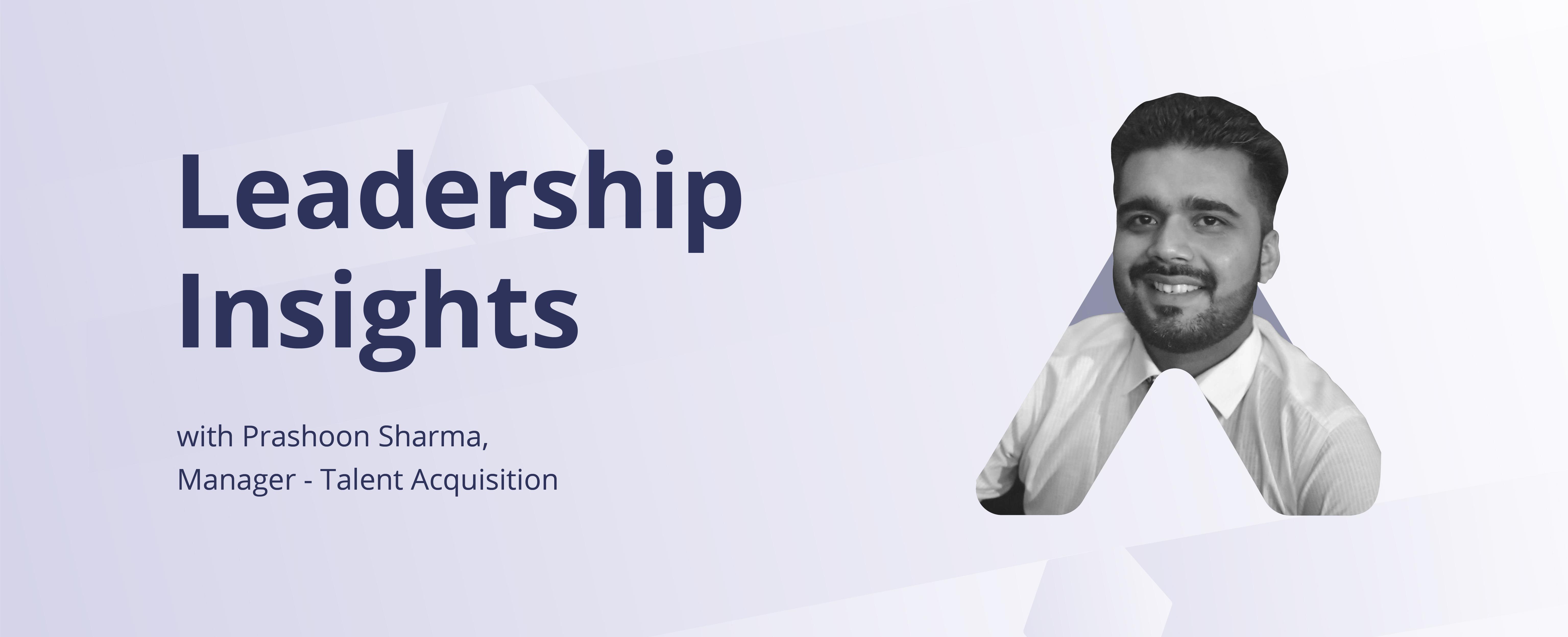 Leadership Insights with prashoon Sharma