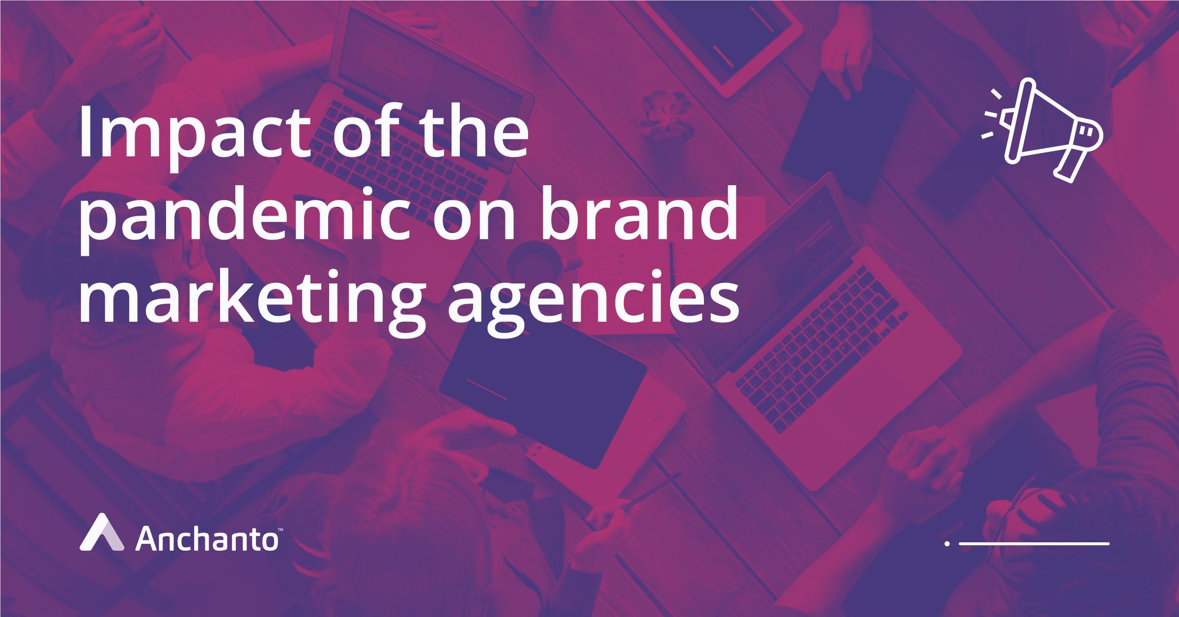 Impact of Pandemic on Brand marketing agencies