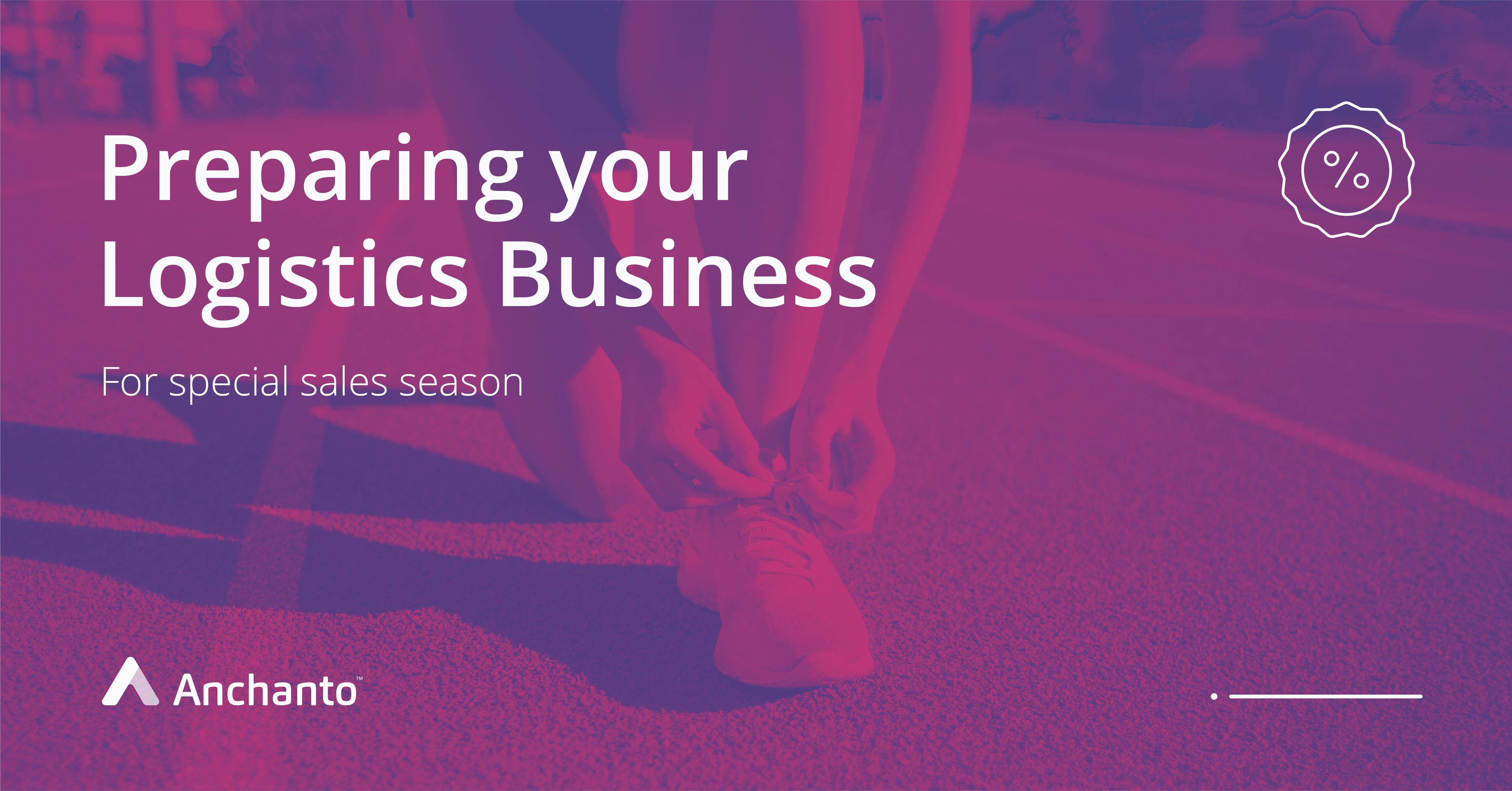 Preparing Logistics business for sales Season