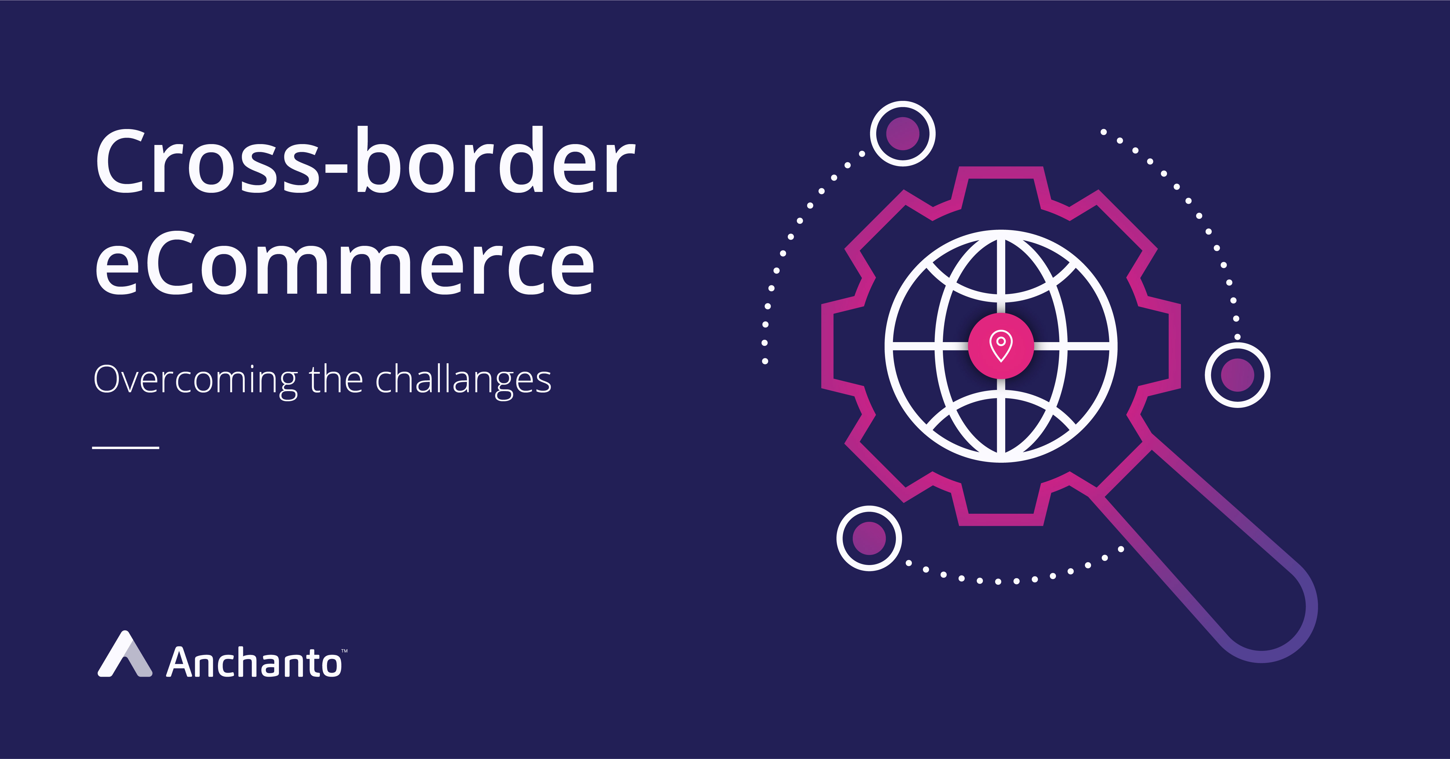 overcome the crossborder ecommerce challanges