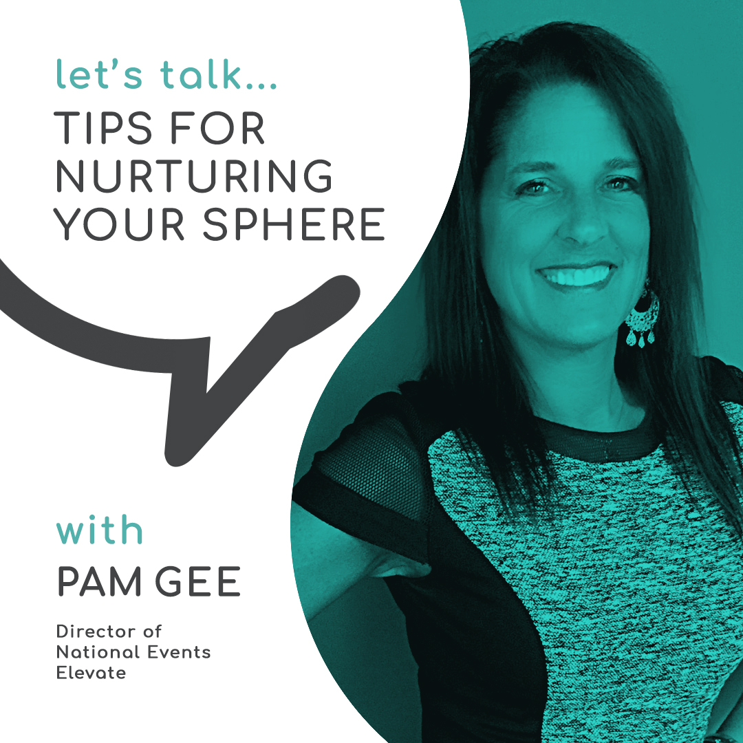 Casual Conversations | Tips for Nurturing Your Sphere with Pam Gee