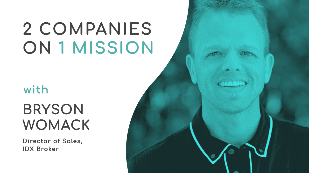 2 Companies on 1 mission with Bryson Womack, IDX Broker