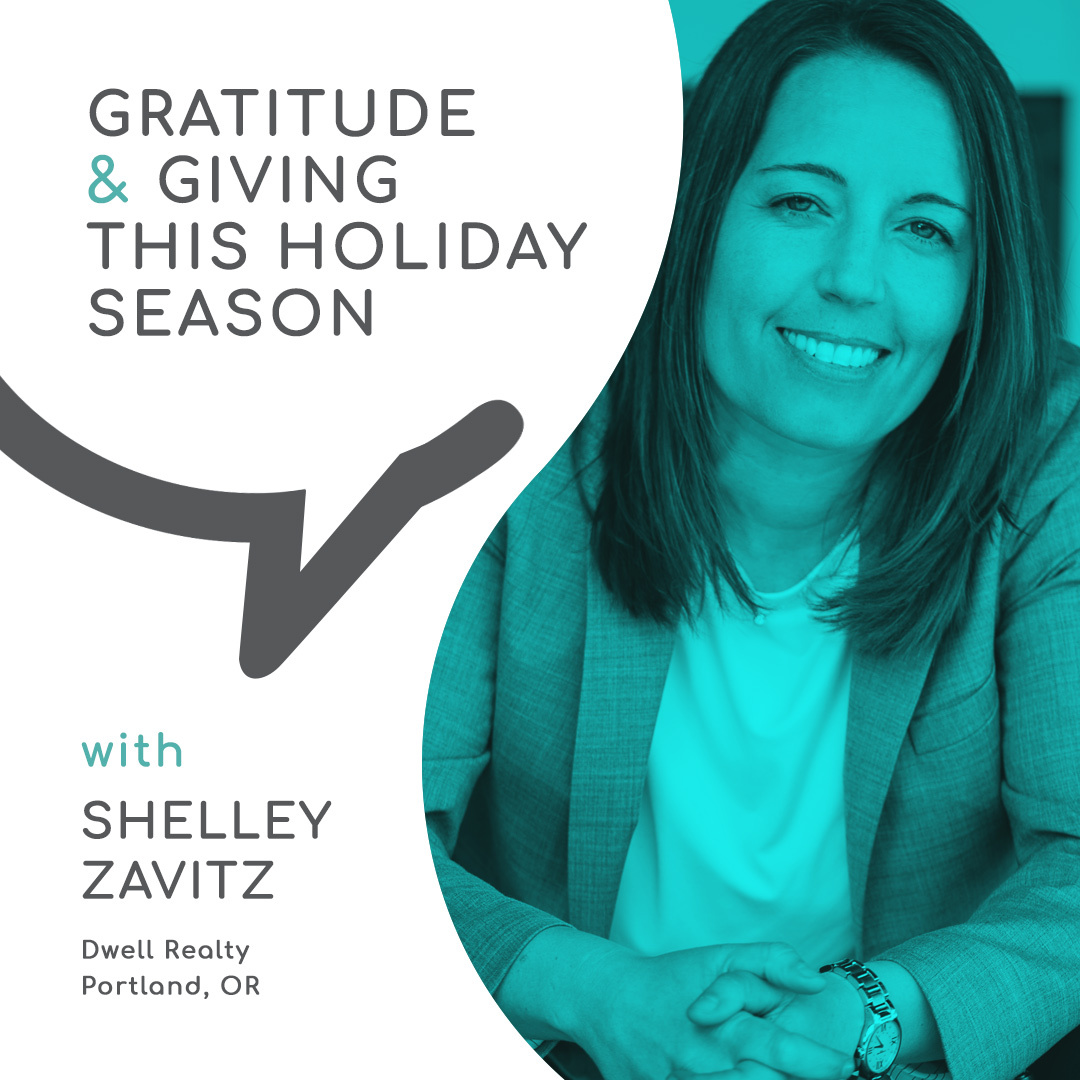 Casual Conversations - Gratitude & Giving This Holiday Season with Shelley Zavitz, Dwell Realty