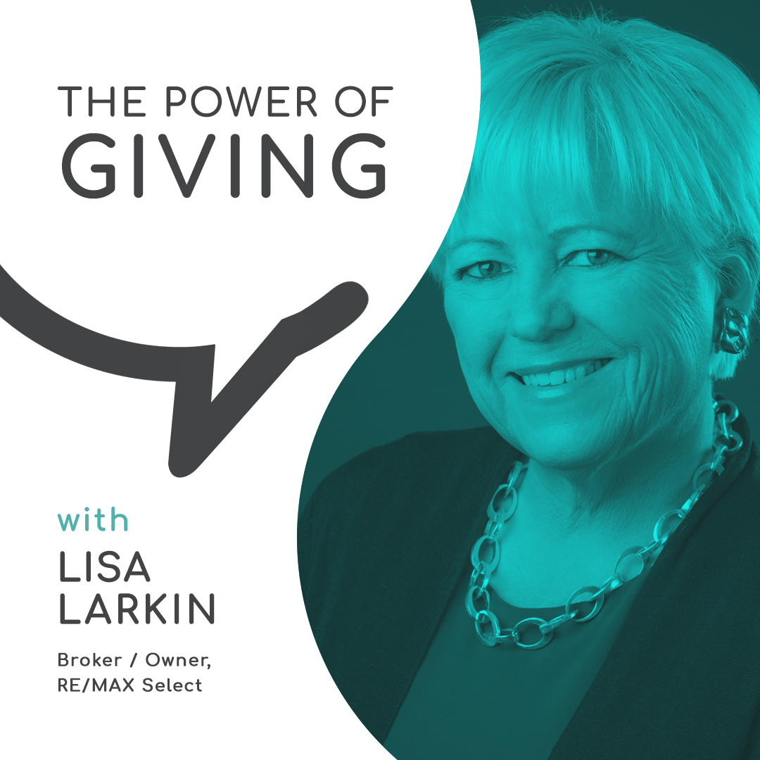 The Power of Giving with Lisa Larkin, RE/MAX Select