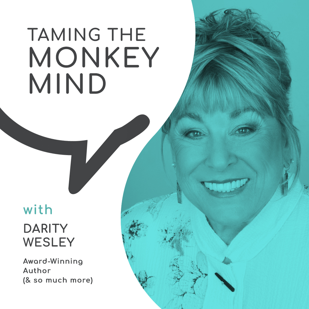 Taming the Monkey Mind with Darity Wesley, Award-Winning Author