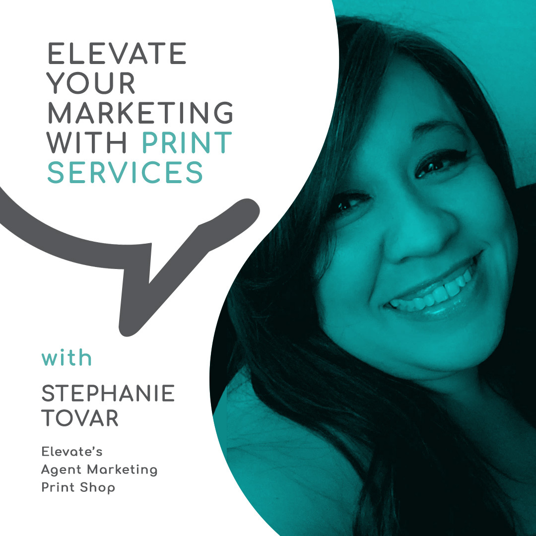 Casual Conversations - Elevate Your Marketing with Print Services & Stephanie Tovar, Elevate's Agent Marketing Print Shop