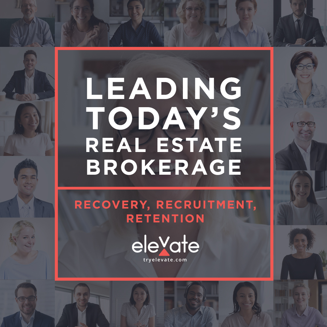 Leading Today's Real Estate Brokerage Recovery, Recruitment, Retention