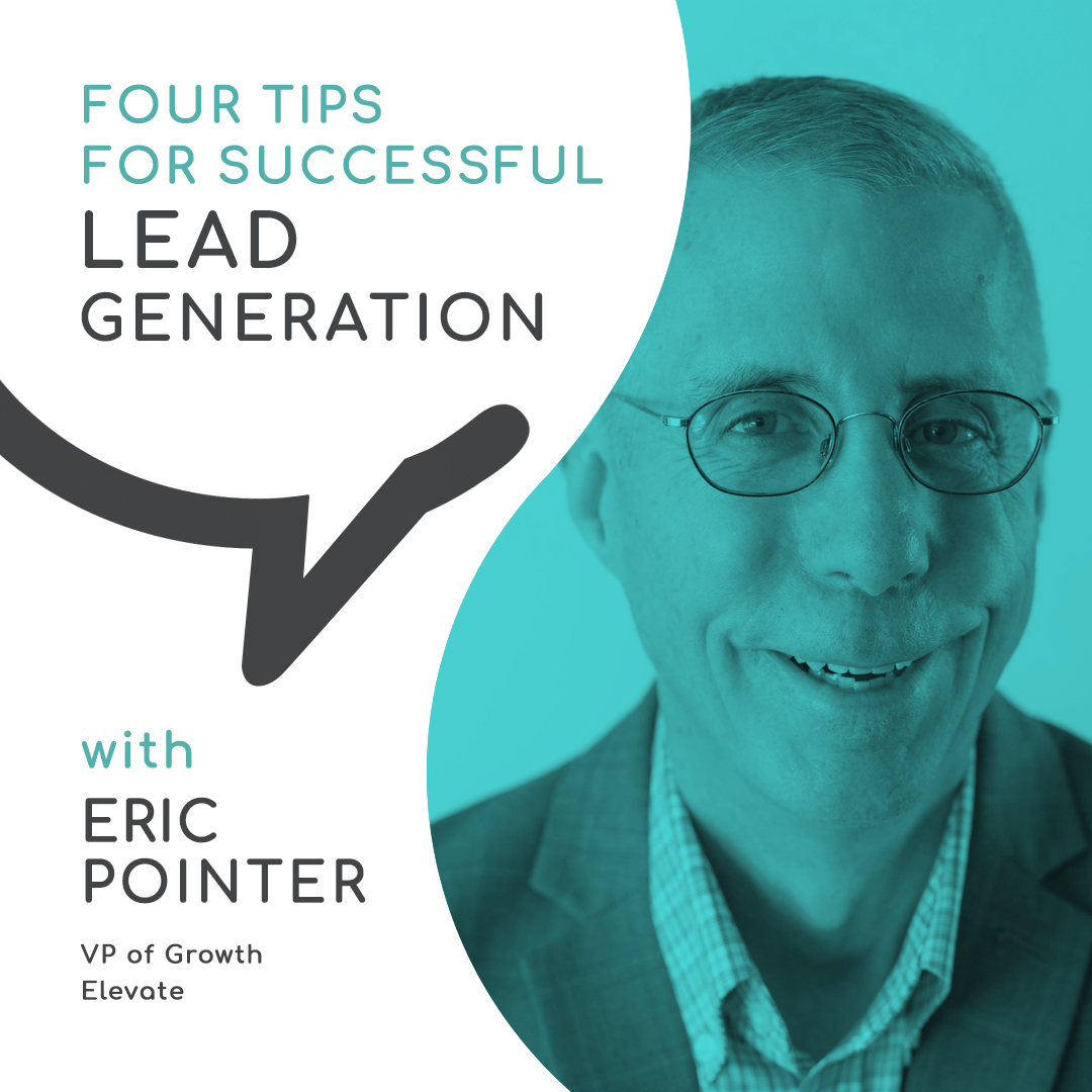 Casual Conversations:  Four Tips for Successful Lead Generation with Eric Pointer