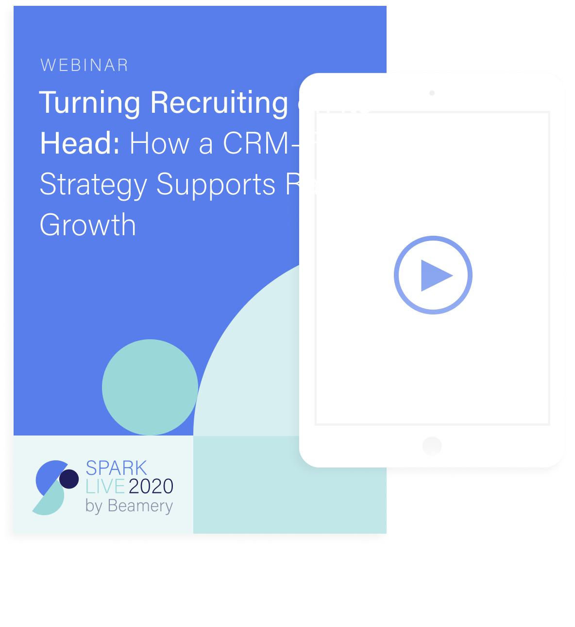 Turning Recruiting on its Head: How a CRM-First Strategy Supports Rapid Growth