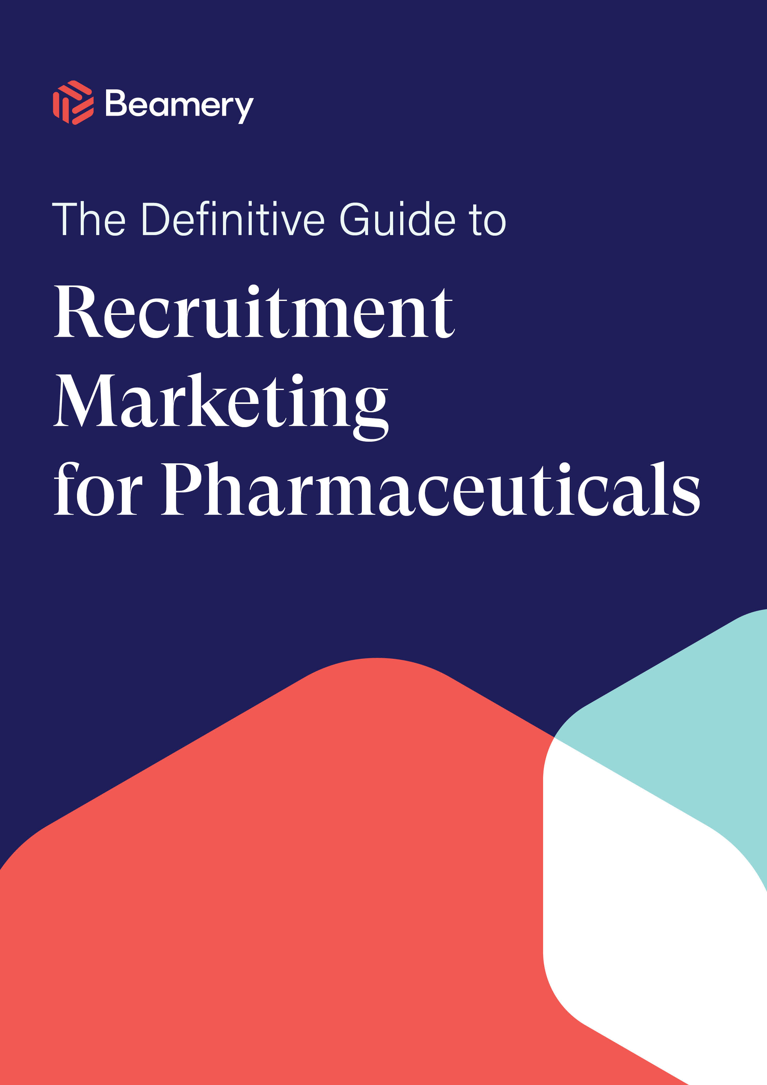 The Definitive Guide to Recruitment Marketing for Pharmaceutical