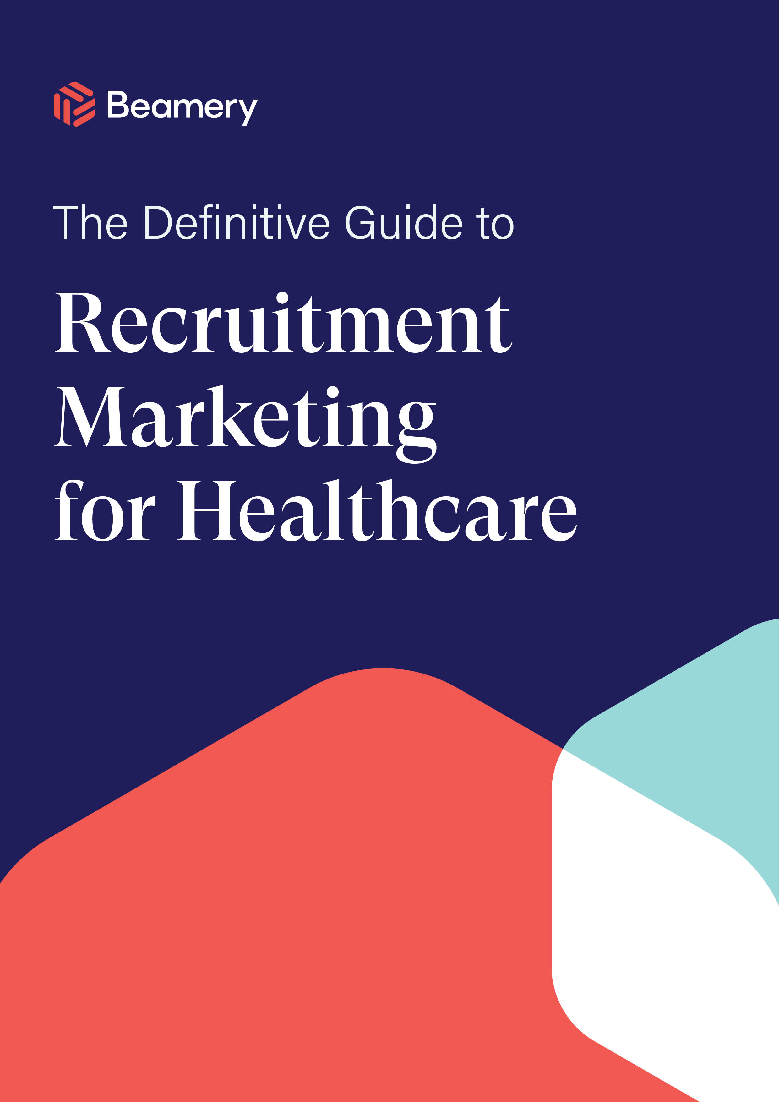 The Definitive Guide to Recruitment Marketing for Healthcare