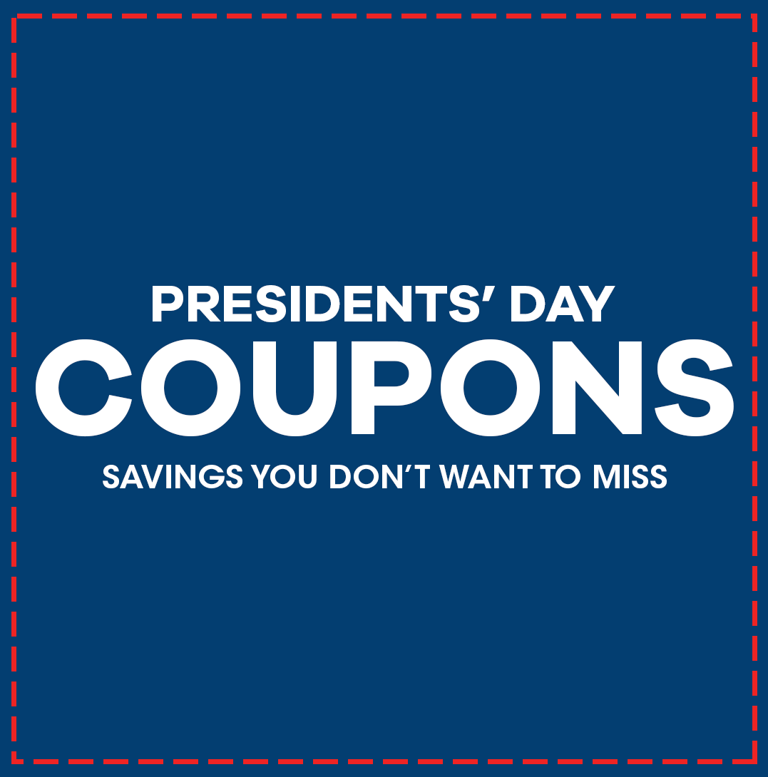 Presidents Day Coupons savings you don't want to miss